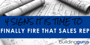 4 Signs it is Time to Finally Fire that Sales Rep