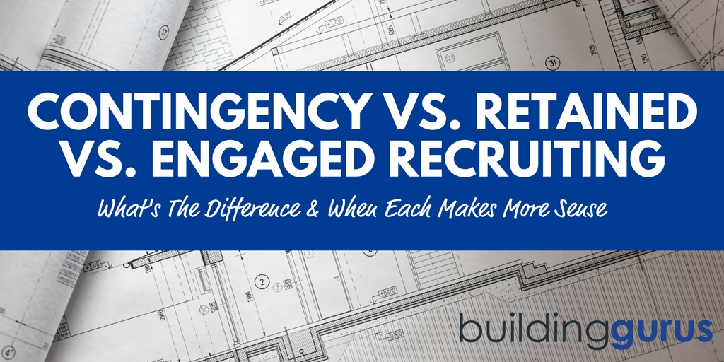Recruiting Services – Contingency vs. Retained vs. Engaged