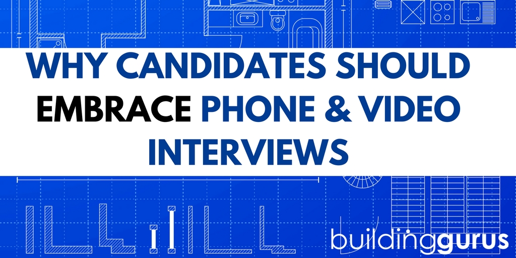 Why Candidates Should Embrace Phone And Video Interviews