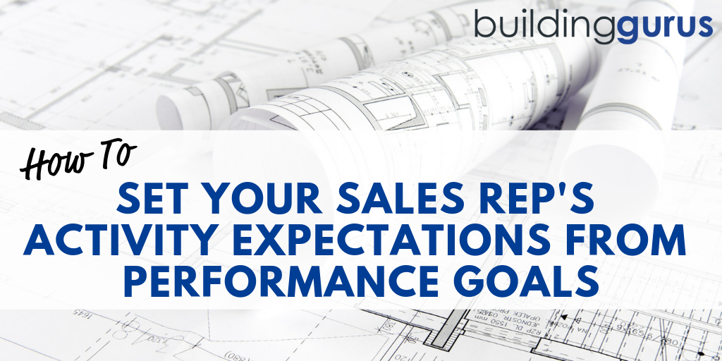 How To Set Your Sales Rep's Activity Expectations From Performance Goals
