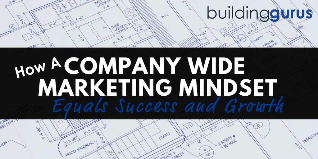 Company Wide Marketing Mindset = Success And Growth